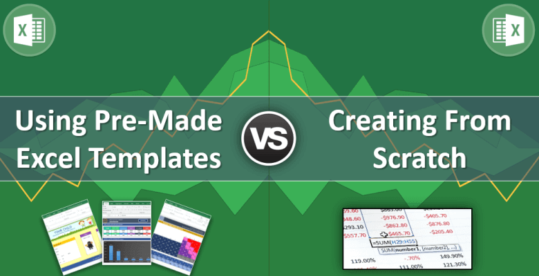Premade Excel Templates VS Create From Scratch Someka - Create excel templates