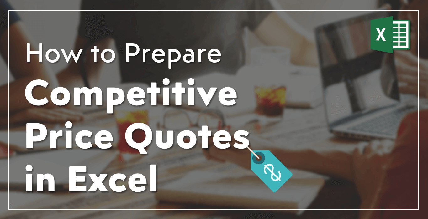 How To Prepare Competitive Price Quotes In Excel While Staying Profitable